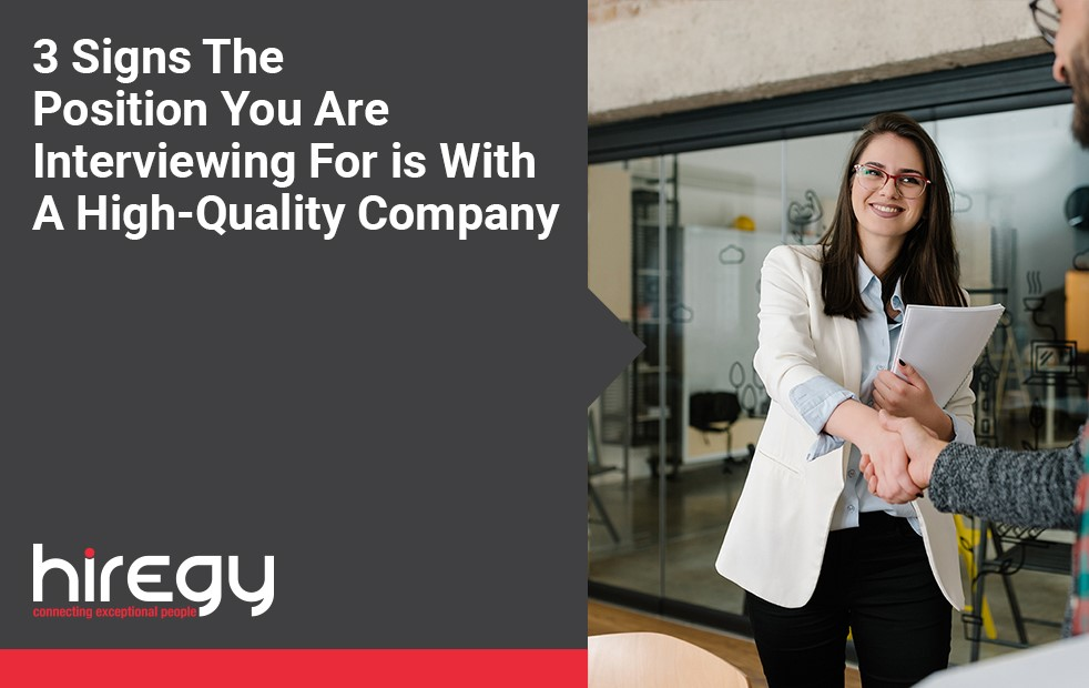 3 Signs The Position You Are Interviewing For is With A High-Quality Company