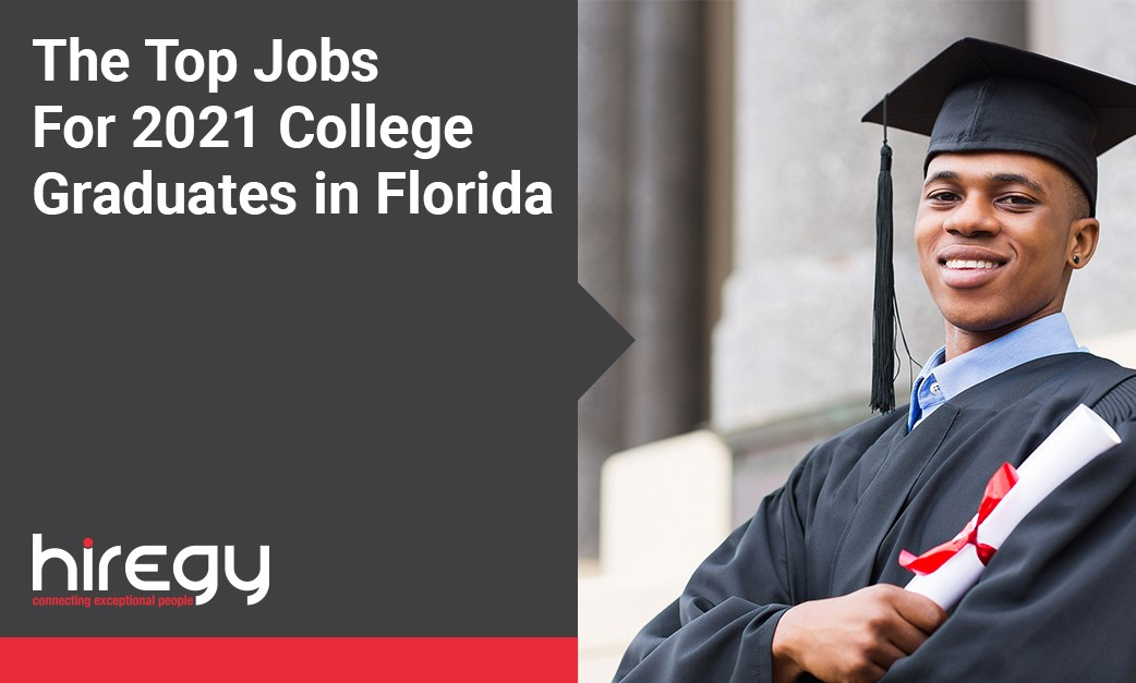 The Top Jobs For 2021 College Graduates in Florida