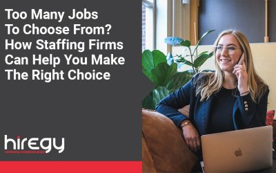 Too Many Jobs To Choose From? How Staffing Firms Can Help You Make The Right Choice