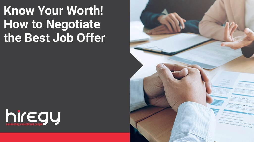 Know Your Worth! How to Negotiate the Best Job Offer