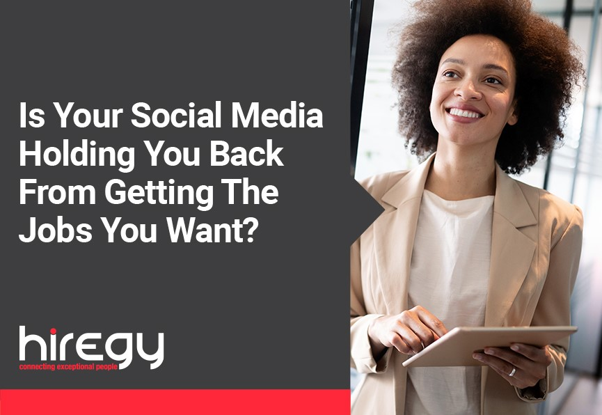 Is Your Social Media Holding You Back From Getting The Jobs You Want?